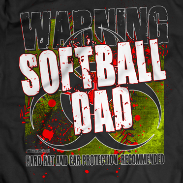 Warning-Softball-Dad-Hazard-close-up