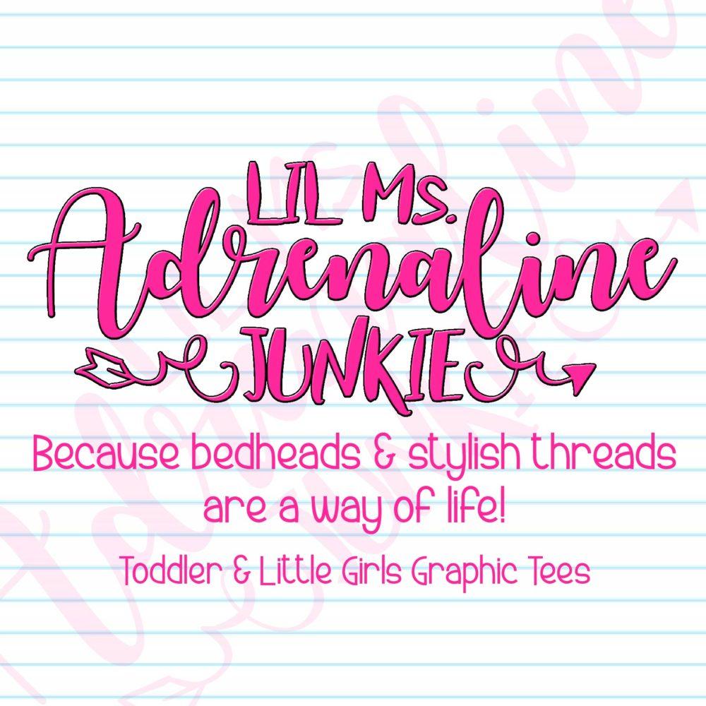 Lil Miss Adrenaline Junkie